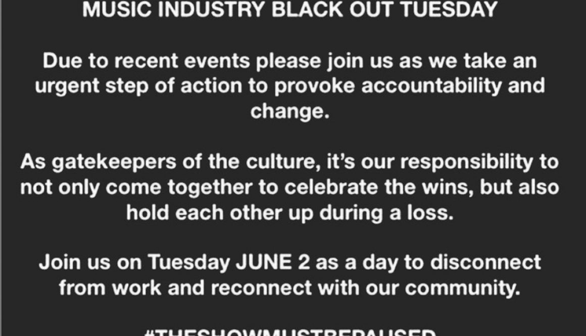 Music Industry Calls for Tuesday Blackout as Labels, Managers Show Solidarity With Black Community on Social Media