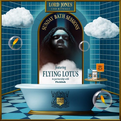 Announcing Lord Jones Sunday Bath Sessions With Flying Lotus